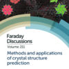 Faraday Discussion: Crystal structure prediction
